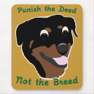 Deed Not Breed Rottweiler Mouse Pad