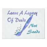 Deeds Not Seeds 5x7 Paper Invitation Card