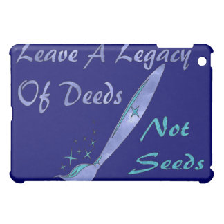 Deeds Not Seeds Case For The iPad Mini