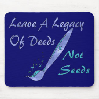 Deeds Not Seeds Mouse Pad
