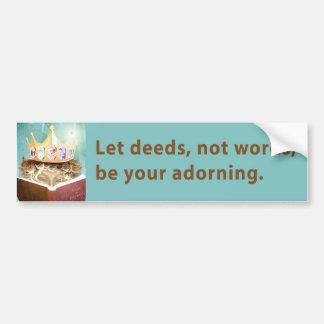 Deeds not Words Car Bumper Sticker