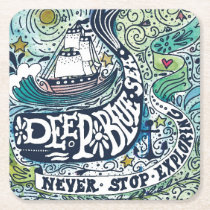 Deep Blue Sea |Never Stop Exploring Square Paper Coaster