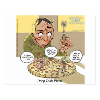 Deep Dish Pizza Funny Philosophical Postcard