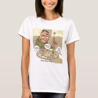 Deep Dish Pizza Funny Philosophical T-Shirt