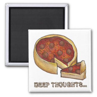 Deep Dish Thoughts Chicago Pepperoni Pizza Magnet