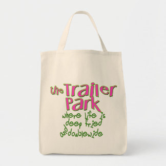 Deep Fried Double Wide Trailer Park Tote Bag