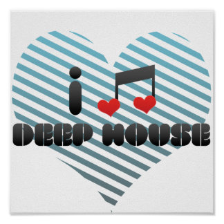 I love house music posters zazzle for I love deep house music
