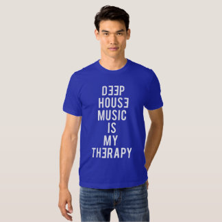 Deep House is My Therapy Shirt