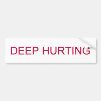 DEEP HURTING bumper sticker