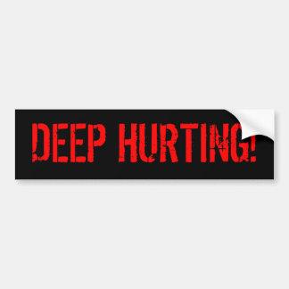 DEEP HURTING! BUMPER STICKER