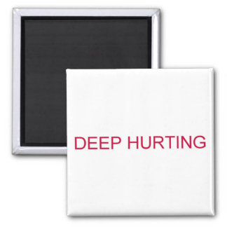 DEEP HURTING magnet