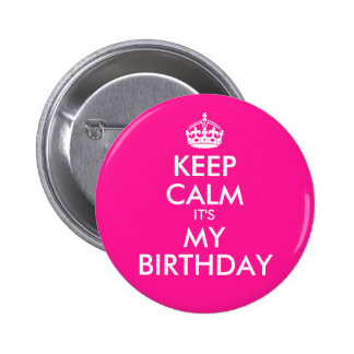 Deep Pink Keep Calm It's My Birthday Button