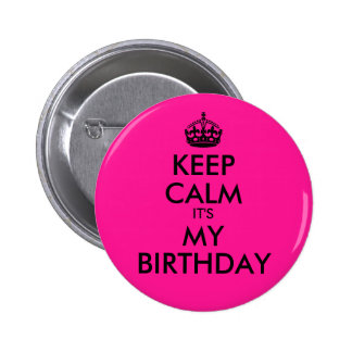 Deep Pink Keep Calm It's My Birthday Pinback Button