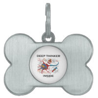 Deep Thinker Inside (Neuron Synapse) Pet ID Tags