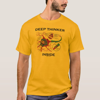 Deep Thinker Inside (Neuron Synapse) T-Shirt