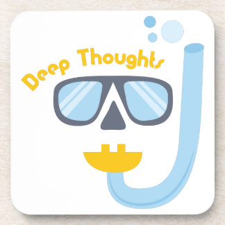 Deep Thoughts Drink Coaster