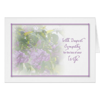 DEEPEST SYMPATHY - LILACS - LOSS OF WIFE CARD
