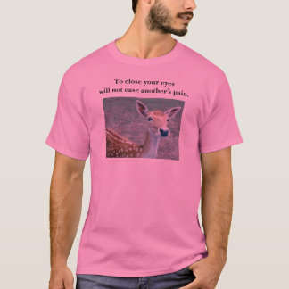 deer - to close your eyes ... T-Shirt