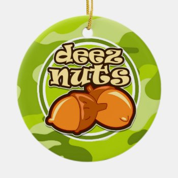Deez Nuts; Bright Green Camo  Camouflage Ceramic Ornament by doozydoodles at Zazzle