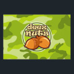 "Deez Nuts; bright green camo, camouflage Sign<br><div class=""desc"">Funny deez nuts art on  bright green camo,  camouflage pattern.  Features acorn nuts with funny saying.</div>"
