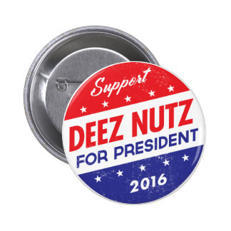 Deez Nuts for President 2 Inch Round Button