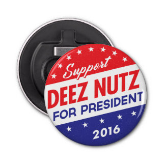 Deez Nuts for President Bottle Opener