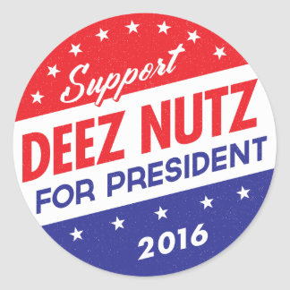 Deez Nuts for President Classic Round Sticker