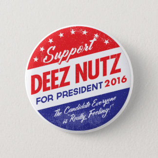 Deez Nuts for President Pinback Button