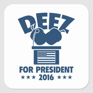 Deez Nuts For President Square Sticker