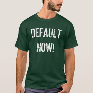 DEFAULT NOW! T-Shirt