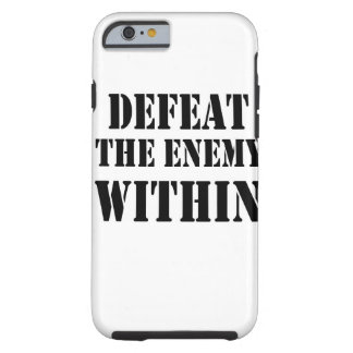 DEFEAT THE ENEMY IPHONE 6/6S CASE