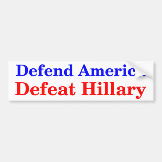 Defend America Defeat Hillary Bumper Sticker
