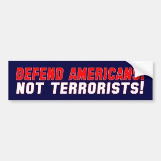 Defend Americans - Not Terrorists Car Bumper Sticker