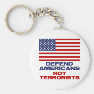 Defend Americans - Not Terrorists Keychain