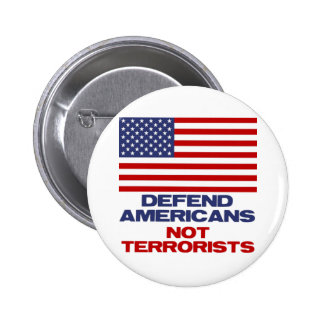 Defend Americans - Not Terrorists Pinback Button