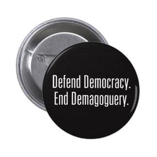 Defend Democracy / End Demagoguery Button