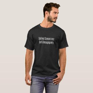 Defend Democracy / End Demagoguery Dark T-shirt