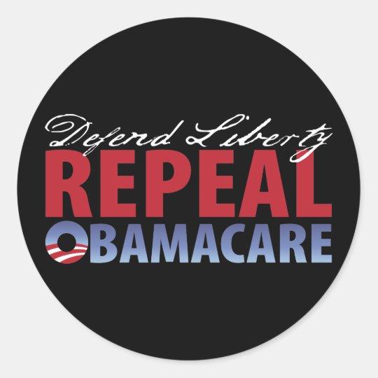 Defend Liberty Repeal Health Care Classic Round Sticker