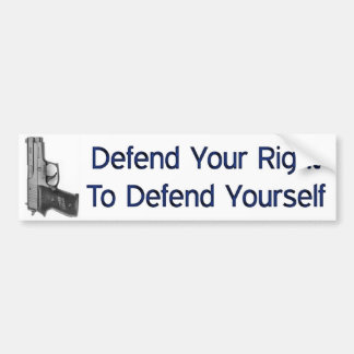 Defend Your Right To Defend Yourself Bumper Sticker