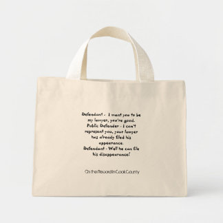 Defendant -  I want you to be my lawyer, you're... Mini Tote Bag
