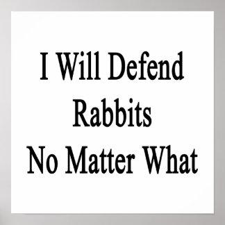 Defenderé conejos no importa qué posters