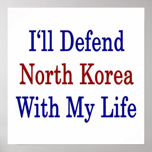 Defenderé Corea del Norte con mi vida Posters