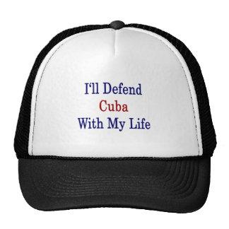 Defenderé Cuba con mi vida Gorras De Camionero