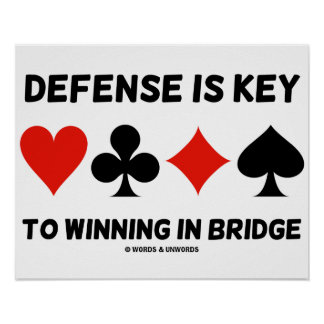 Defense Is Key To Winning In Bridge (Card Suits) Poster