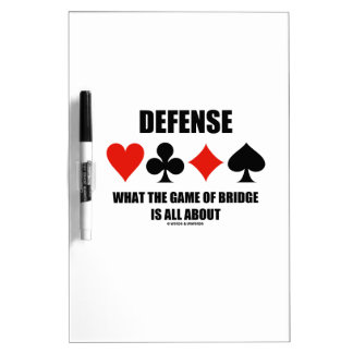 Defense What The Game Of Bridge Is All About Dry-Erase Board