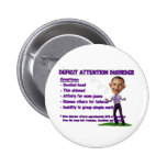 Deficit Attention Disorder Pin