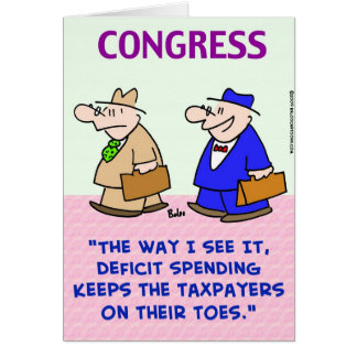 deficit spending taxpayers on toes greeting cards