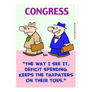 deficit spending taxpayers on toes postcard