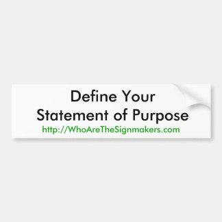 Defina su declaración del propósito Pegatina para Pegatina De Parachoque