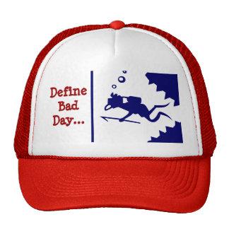 Define Bad Day... Trucker Hat